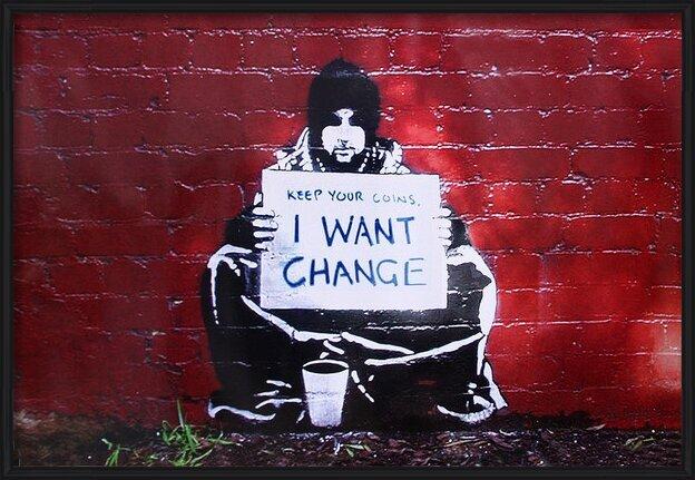 Plagát Banksy street art - Graffiti meek - Keep Your Coins I Want Change