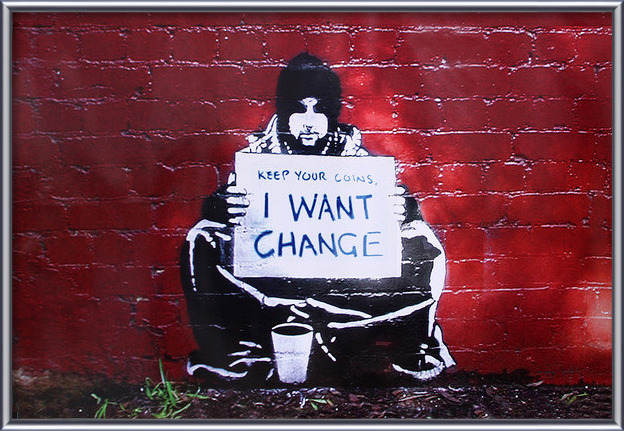 Plagát Banksy street art - Graffiti meek - Keep Your Coins I Want Change