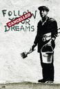Banksy street art - follow your dreams